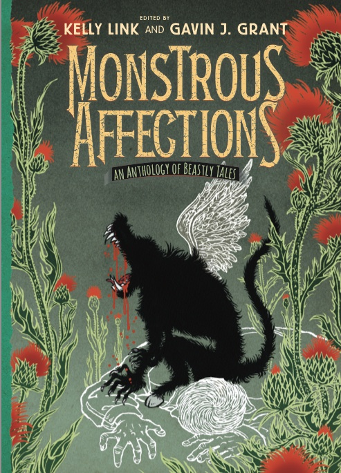 Monstrous Affections edited by Kelly Link & Gavin J. Grant