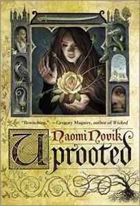 UPROOTED, by Naomi Novik