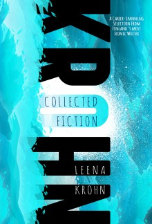 Collected Fiction: Leena Krohn