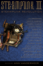 Steampunk Revolution edited by Ann VanderMeer