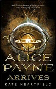 Alice Payne Arrives
